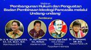 """Webinar Nasional,""""Pembangunan Hukum dan Penguatan Badan Pembinaan Ideologi Pancasila Melalui Undang-Undang"""""""
